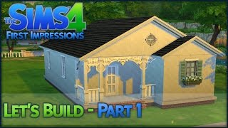 The Sims 4 First Impressions Let's Build (part 1)