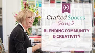 Crafted Spaces Series 3 - A Gorgeous Paper Crafting Studio