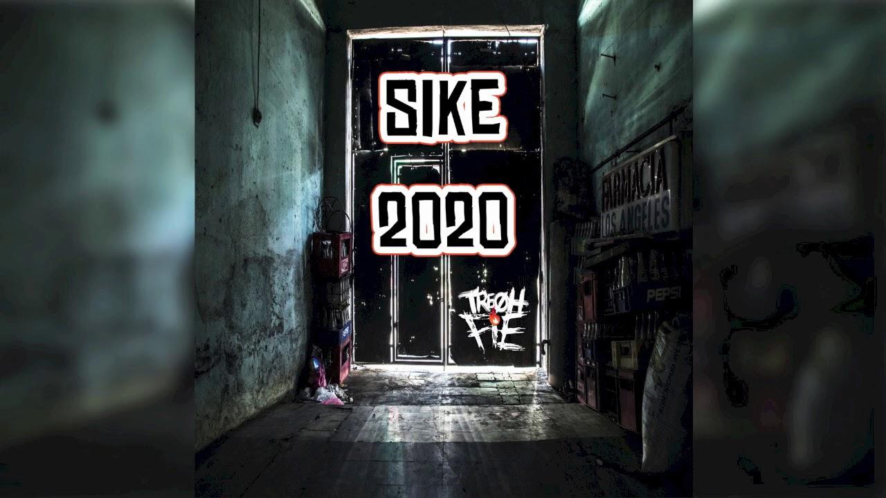 Tre Oh Fie - Sike 2020