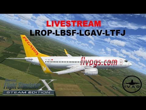 [FSX:SE] BACK TO TURKEY | PEGASUS | B738 | LROP-LBSF-LGAV-LTFJ | FLIGHT FLOG #47 | LIVESTREAM | IVAO