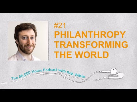 #21 - Holden Karnofsky on times philanthropy transformed the world & Open Phil's plan to do the same