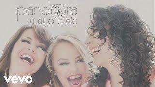Pandora - El Cielo Es Mío