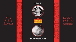 LOHA vs POMPADOUR (32 RAPPERS - RED #A) | KNOCK 'EM HOUSE
