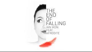 Ian Ikon feat. Afrodite - The end of falling
