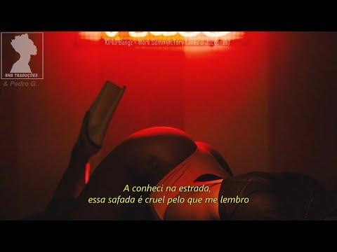 Kirko Bangz - Work Sumn (ft. Jacquees & Tory Lanez) [LEGENDA/TRADUÇÃO]