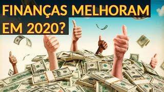 MINHA VIDA FINANCEIRA EM 2020 VAI MELHORAR?