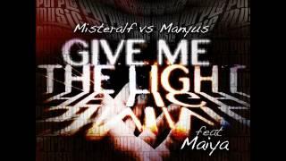 Misteralf, Manyus, Maiya  Gimme The Light (Original Deep Mix)