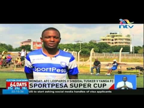 AFC Leopards v Singida as Tusker v Yanga FC in the Sportpesa Super Cup