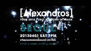 [Alexandros] TOUR 2016~2017 ~We Come In Peace~ SEOUL 2017. 4. 1(sat...