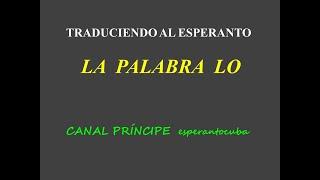 Traduciendo al Esperanto : La Palabra LO