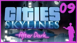cities: Skylines AFTER DARK #09 - ТРИФОРС!!!