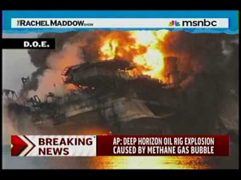 Deepwater Horizon - May 7, 2010 - Maddow - Methane Bubble responsible for explosion