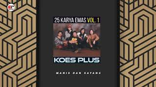 Koes Plus - Manis Dan Sayang ( Audio)