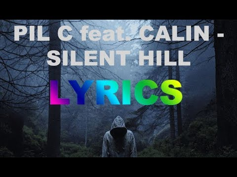 PIL C feat. CALIN - SILENT HILL prod. SPECIAL BEATZ //LYRICS-TEXT