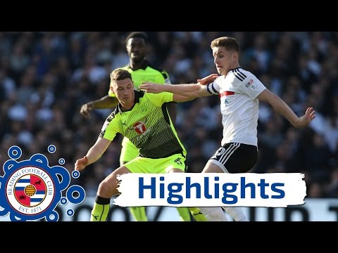 Fulham 1-1 Reading, Sky Bet Championship play-off semi-final, 13th May 2017 (2016/17 highlights) HD