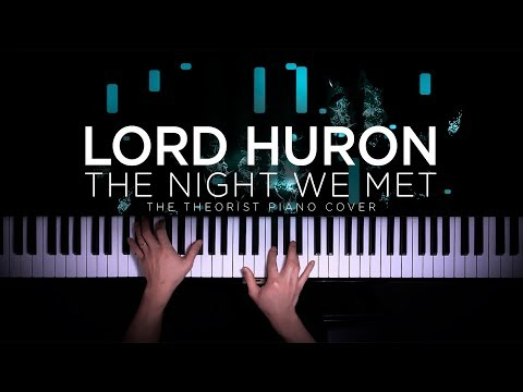 Lord Huron - The Night We Met  The Theorist Piano Cover
