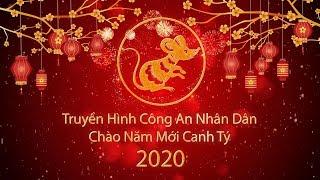 ANTV - Truyền Hình Công An Nhân Dân Chúc Mừng Năm Mới 2020