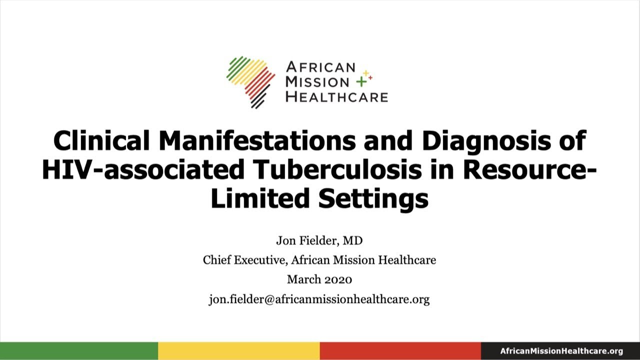 March 2020 SPIHF - Dr. Jon Fielder, Clinical Manifestations and Diagnosis of HIV-Associated Tubercul