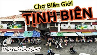 Chợ Tịnh Biên - Nhiều mặt hàng đa dạng phong phú, giá cả phải chăng | Du Lịch Ăn Uống An Giang #15