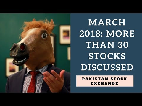 Pakistani Stocks: More than 30 stocks discussed - March 2018