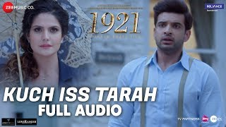 Download Kuch Iss Tarah - Full Audio | 1921 | Zareen Khan & Karan Kundrra | Arnab Dutta | Harish Sagane MP3 song and Music Video