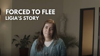 Forced to Flee: Ligia's Story
