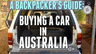 BUYING A CAR IN AUSTRALIA | BACKPACKERS GUIDE!