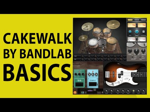 How To Use Cakewalk by Bandlab - Getting Started