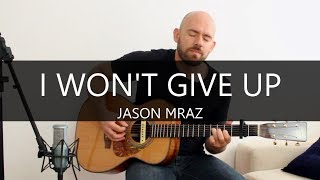 I won't give up (Jason Mraz) - Fingerstyle Acoustic Guitar Solo Cover