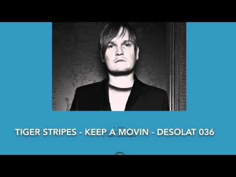 Tiger Stripes - Keep A Movin' - DESOLAT 036