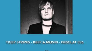 Tiger Stripes - Keep A Movin