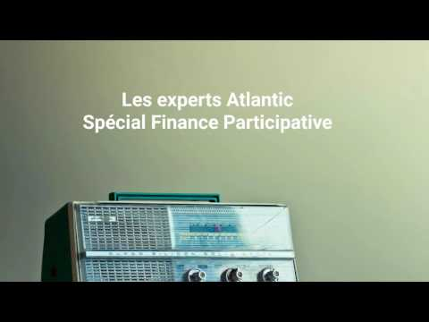Les experts Atlantic: Spécial Finance Participative