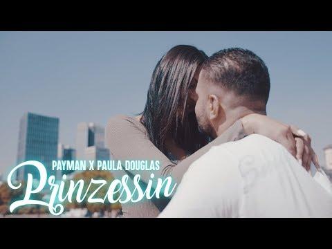Payman feat Paula Douglas - Prinzessin ( Official Video )