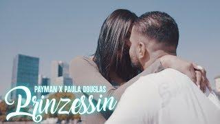 Payman feat Paula Douglas  Prinzessin ( Video )