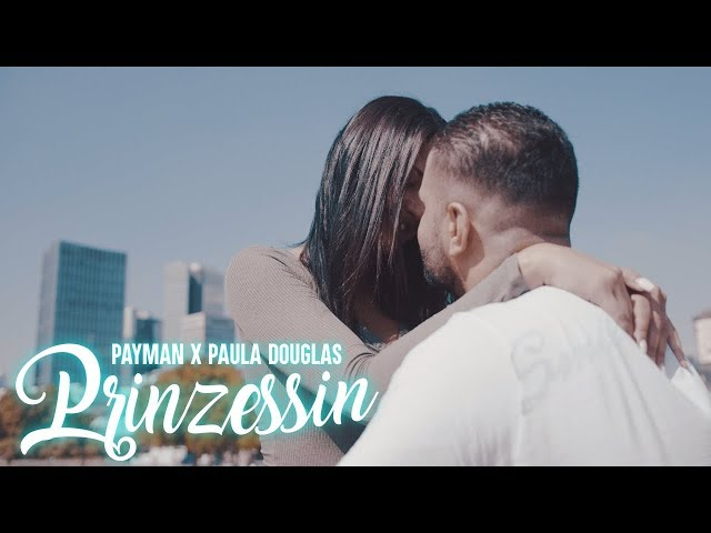 Payman feat Paula Douglas - Prinzessin ( Official Video )