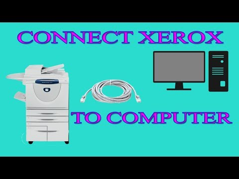 How To Connect Xerox Machine To Pc   2019