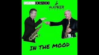 In The Mood. Mayker Rivero & Ismael Dorado.
