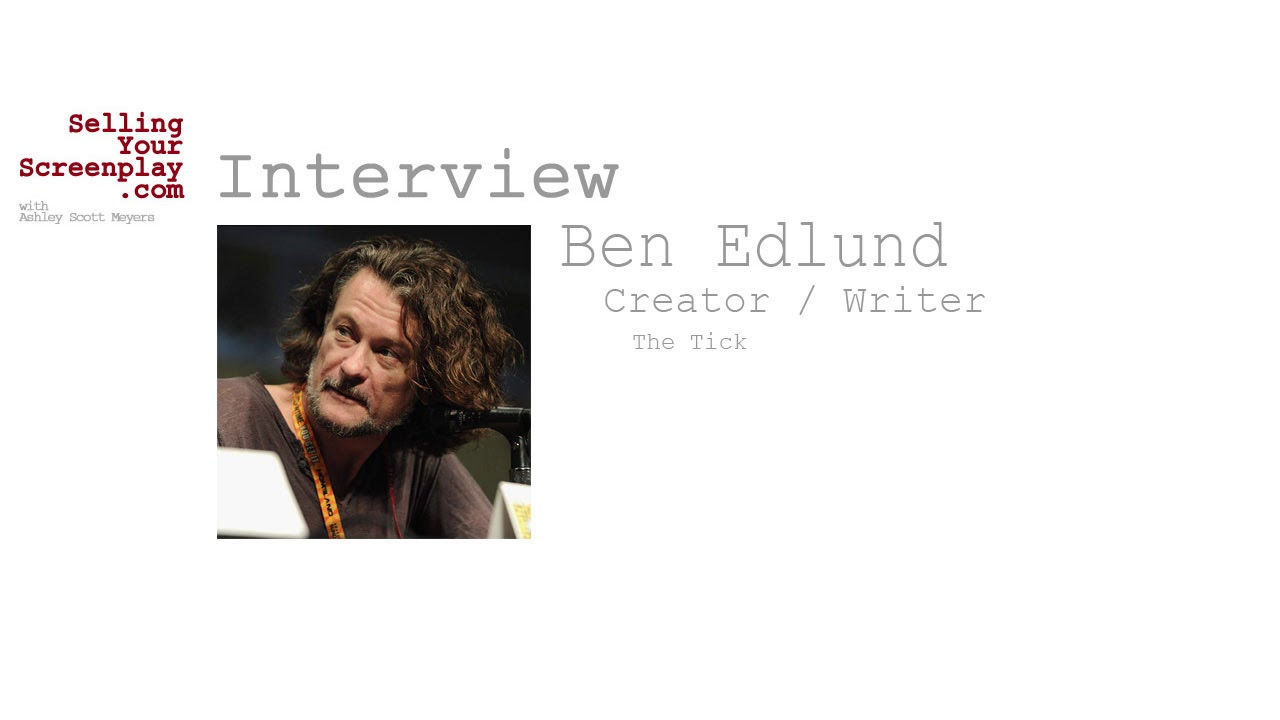 SELLING YOUR SCREENPLAY: Writer/Creator of The Tick, Ben