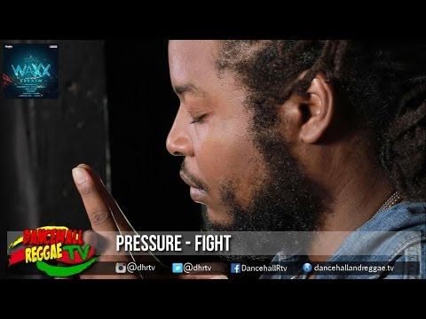 Pressure - Fight ▶Wet Waxx Riddim ▶Digital Vibez Ent ▶Reggae 2016