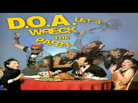 D.O.A. - Let's Wreck The Party (Full Album)