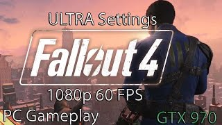 Fallout 4 PC Gameplay ULTRA Settings GTX 970 1080p