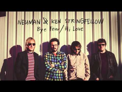 Neuman & Ken Stringfellow - Bye fear / Hi love (audio)