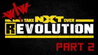 Wrestle! Wrestle! NXT Takeover REvolution 2014 - Part 2