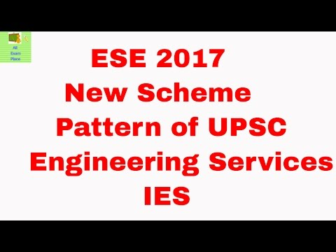ESE 2017  New Scheme & Pattern of UPSC Engineering Services Exam IES