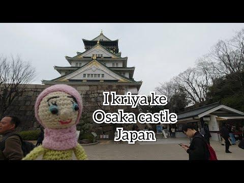 I Kriya Ke Osaka Castle Japan (travel Amigurumi I Kriya)-episode 3
