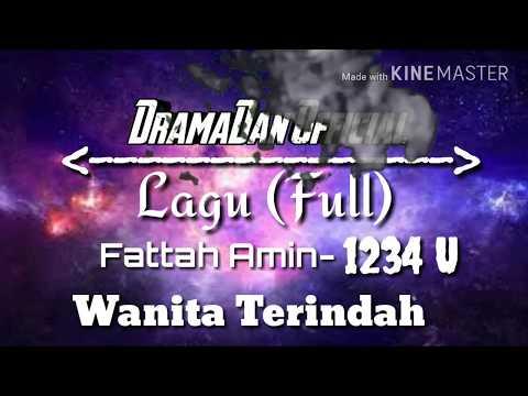 Lagu Fattah Amin- 1234 U| OST Wanita Terindah?