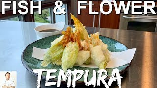 Fish and Flower Tempura | Clean, Slice, Tempura