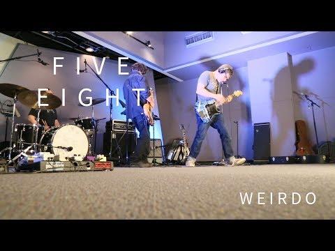 Five Eight: Weirdo
