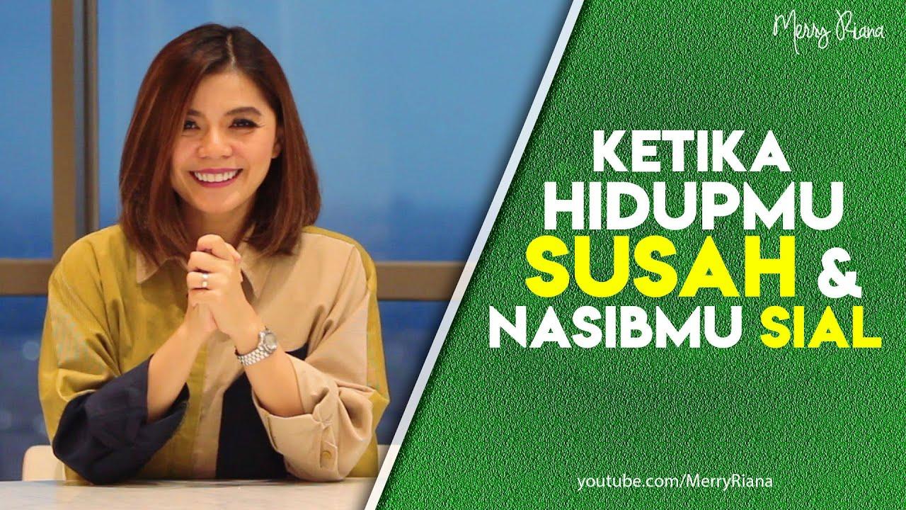Download KETIKA KAMU MERASA HIDUPMU SUSAH DAN NASIBMU SIAL (Video Motivasi) | Spoken Word | Merry Riana