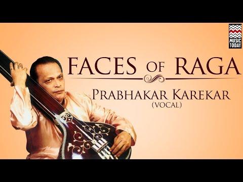 Faces Of Raga   Audio Jukebox   Vocal   Classical   Prabhakar Karekar